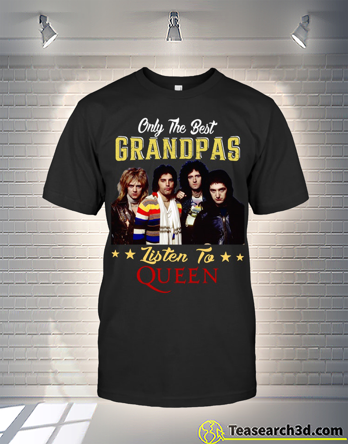 Only the best grandpas listen to the queen shirt