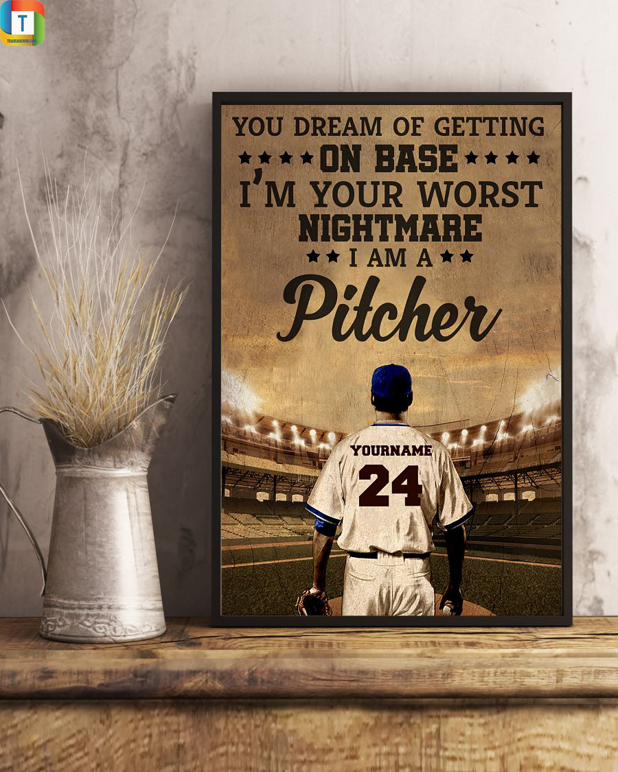 Personalized Baseball pitcher you dream of getting on base poster 1