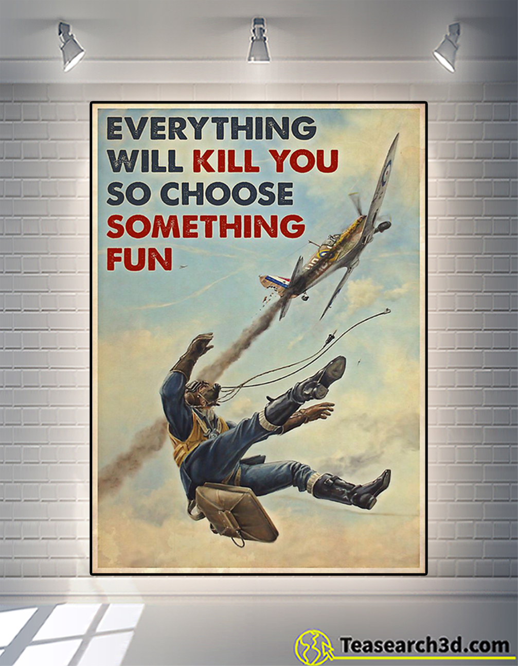 Poster fighter aircraft everything will kill you so choose something fun