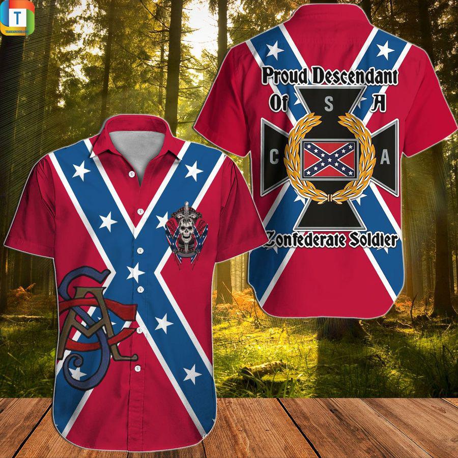 Proud descendant of a confederate soldier hawaiian shirt 1
