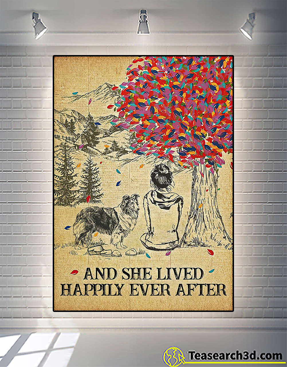 Shetland sheepdog and she lived happily ever after poster