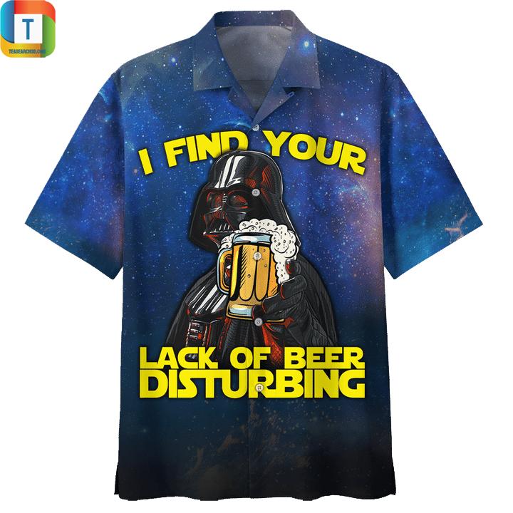 Star wars darth varder I find your lack of beer disturbing hawaiian shirt 1