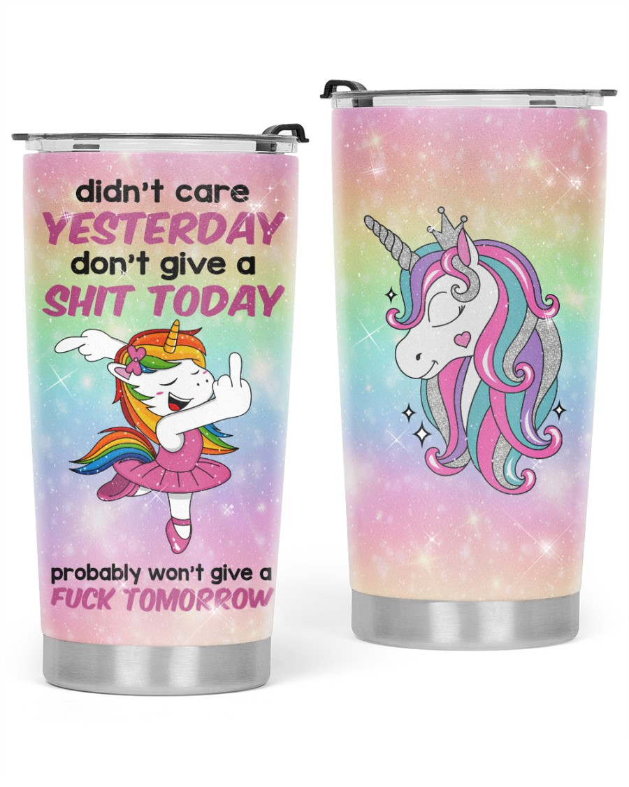 Unicorns didn't care yesterday don't give a shit today glitter tumbler