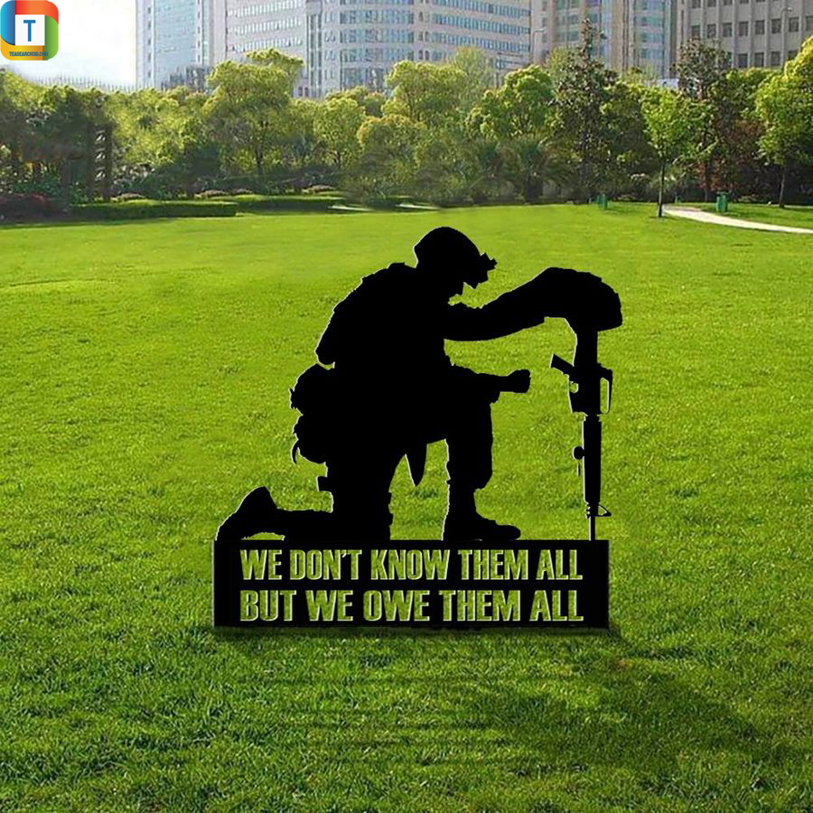 We Don't Know Them All But We Owe Them All Yard Sign Honor Soldiers Military Memorial Day Yard Sign