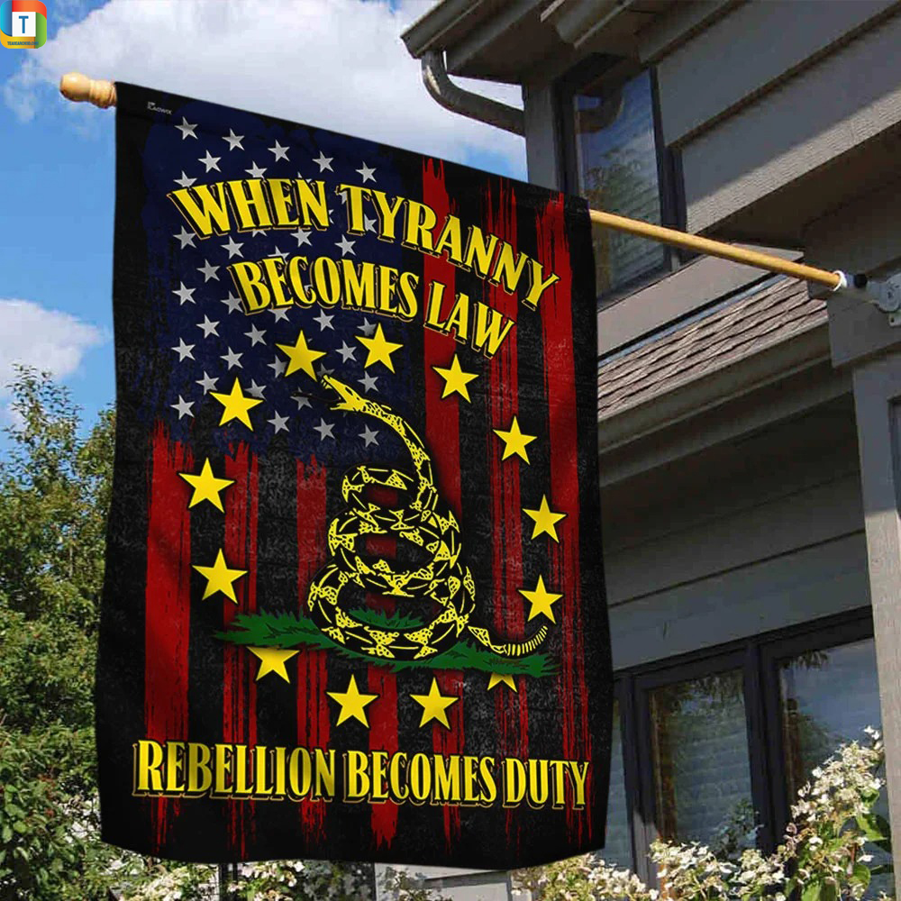When tyranny becomes law rebellion becomes duty flag 1