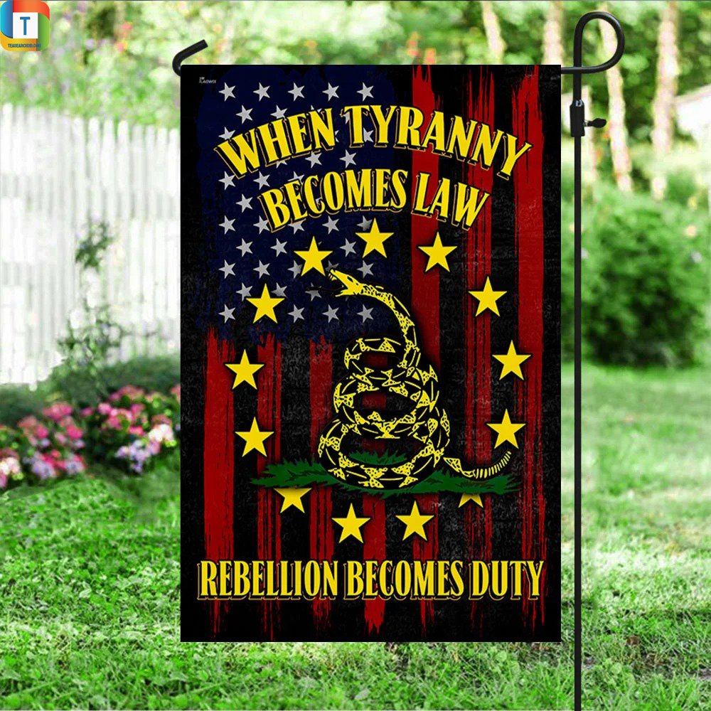When tyranny becomes law rebellion becomes duty flag 2