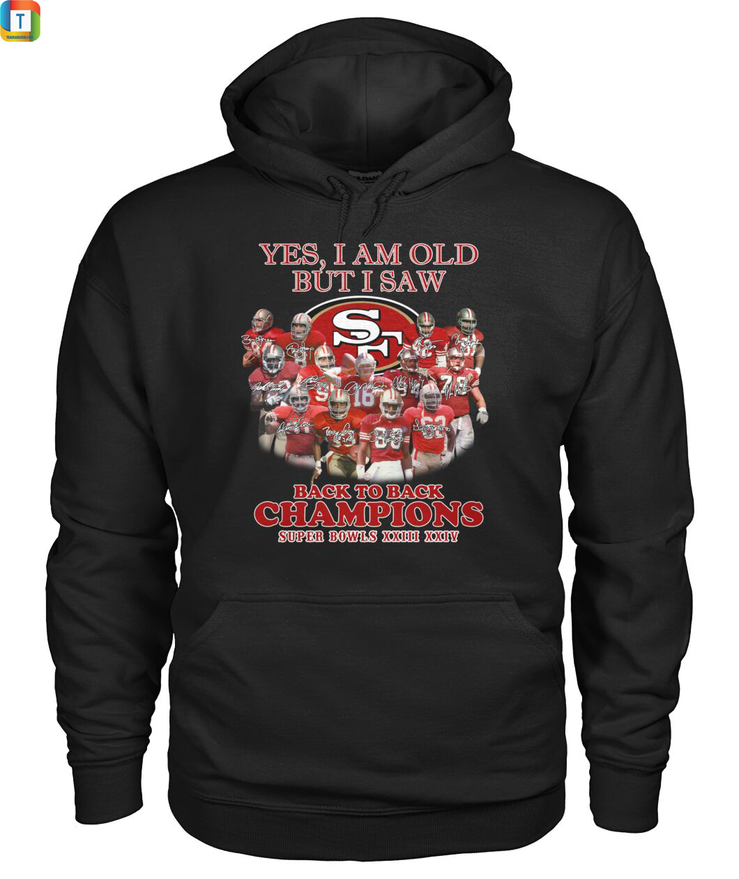 Yes I am old but I saw San Francisco 49ers back to back champions hoodie