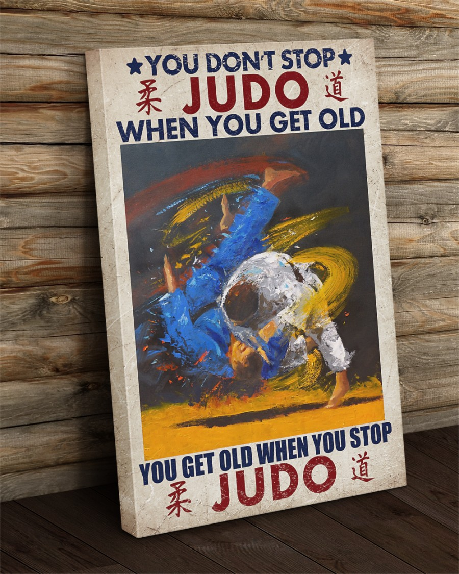 You Don't Stop Judo When You Get Old canvas prints 2