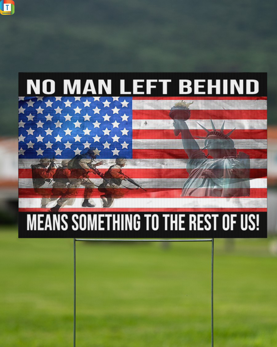 American Flag No Man Left Behind Means Something To The Rest Of Us Yard Sign 2