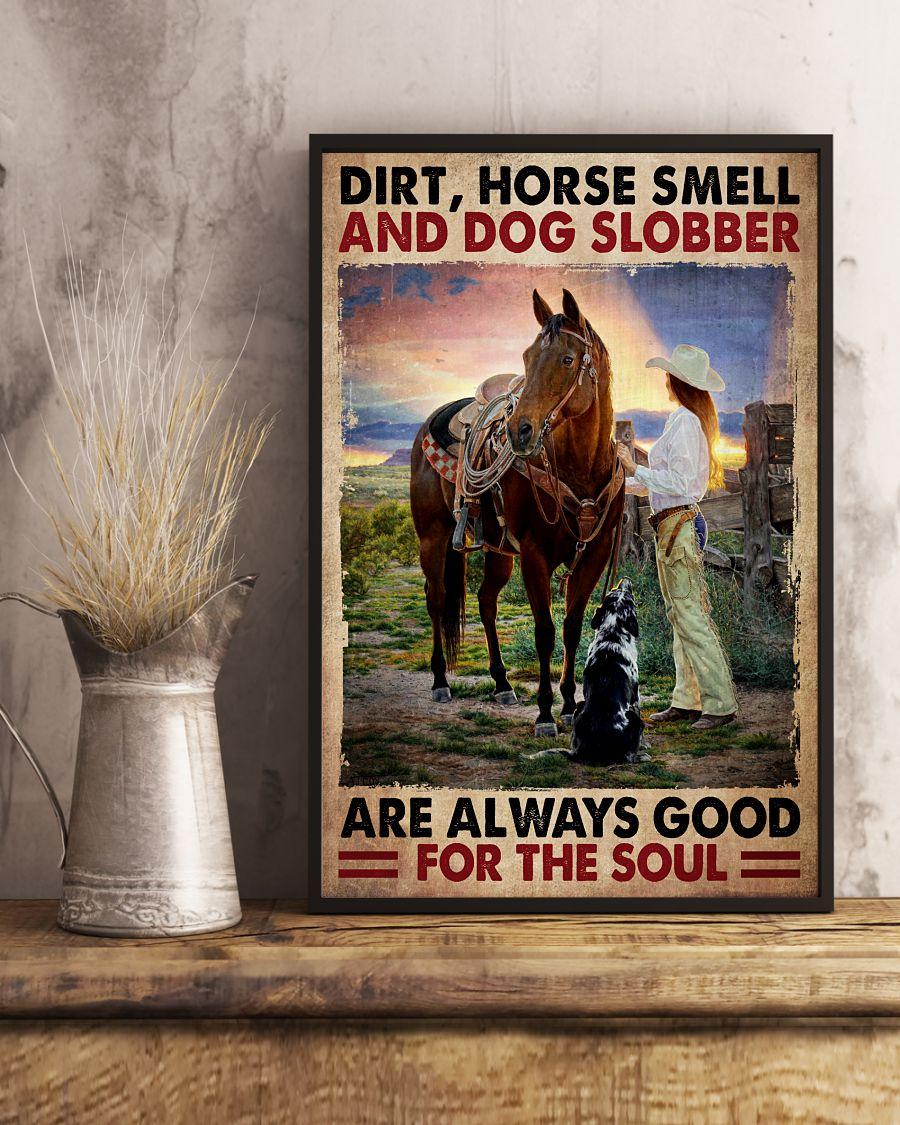 Dirt horse smell and dog slobber are always good for the soul poster 1Dirt horse smell and dog slobber are always good for the soul poster 1