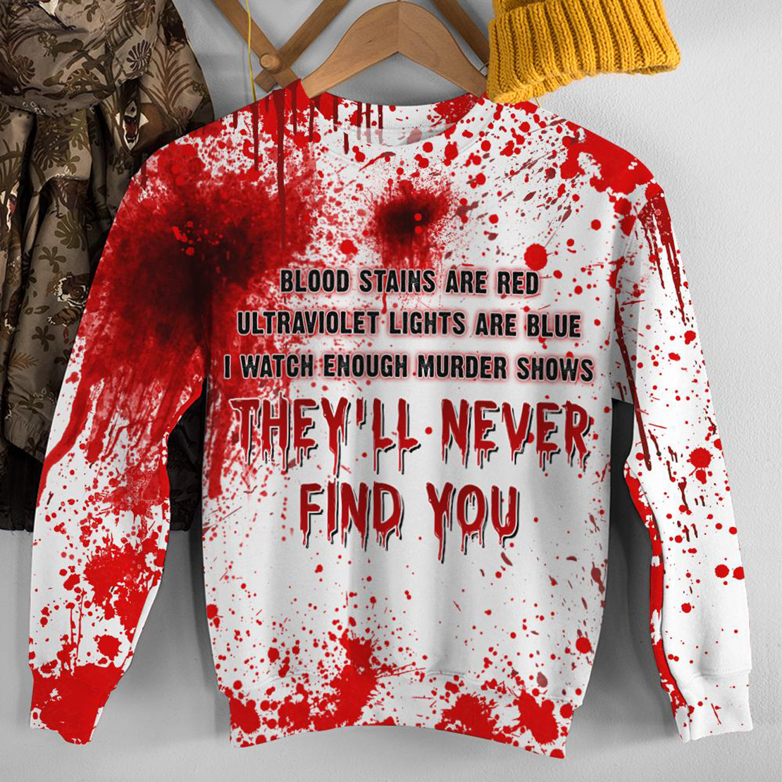Halloween They'll Never Find You All Over Print sweatshirt