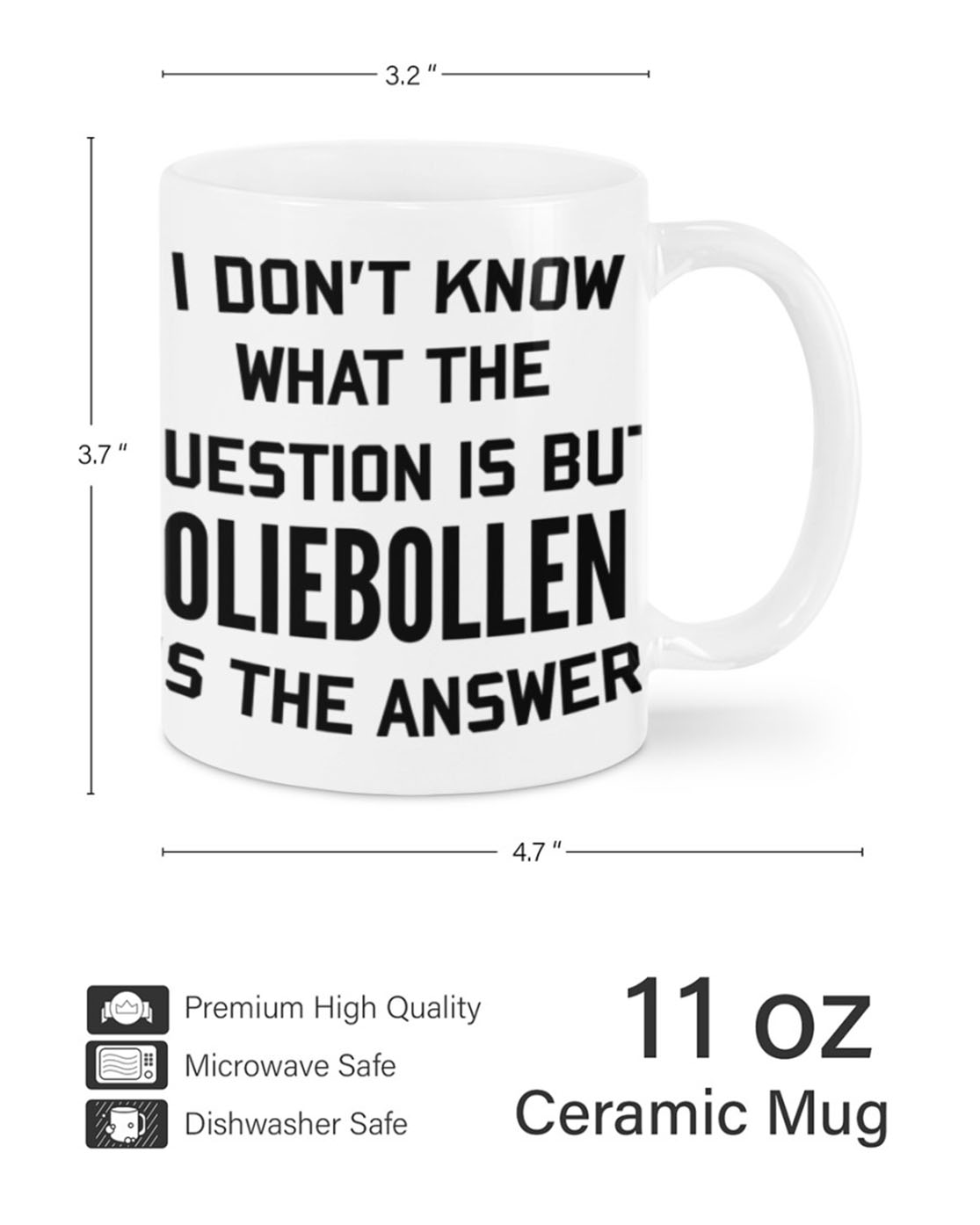 I don't know what the question is but oliebollen is the answer mug