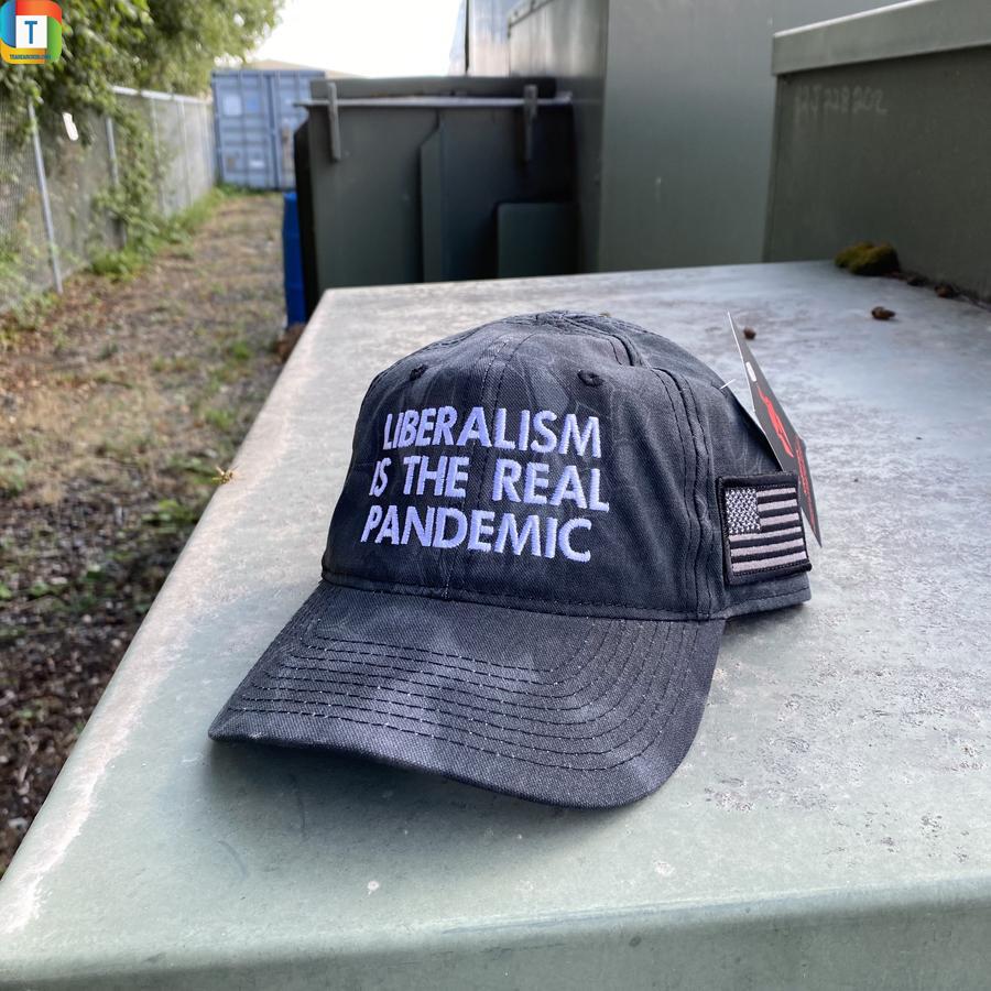 Liberalism Is The Real Pandemic Hat Cap