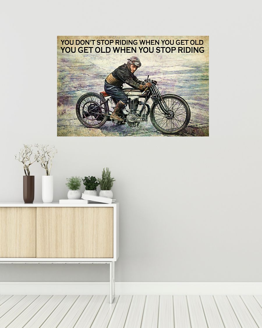 Norton rider you don't stop riding when you get old you get old when you stop riding poster