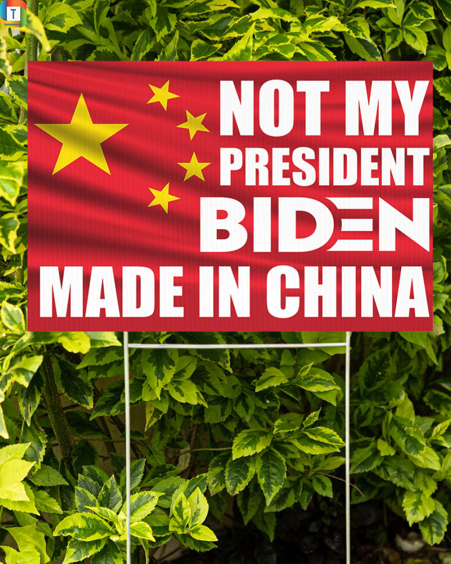 Not my president Biden made in china yard sign 1