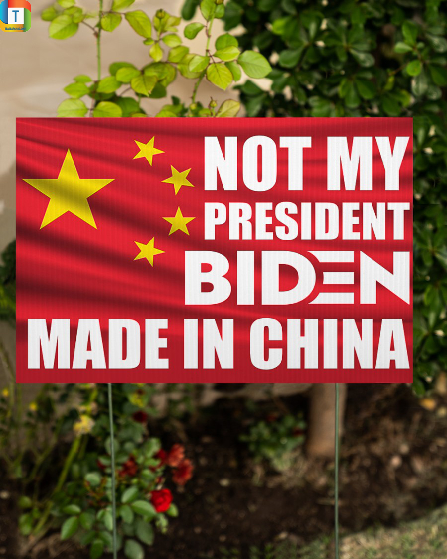 Not my president Biden made in china yard sign 2