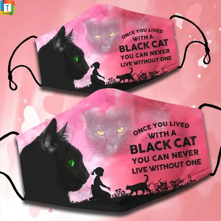 Once You Lived With A Black Cat You Can Never Live Without One Cloth Face CoverOnce You Lived With A Black Cat You Can Never Live Without One Cloth Face Cover