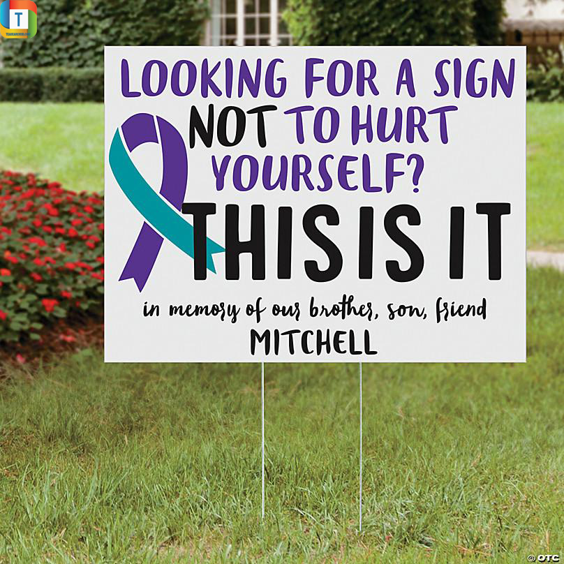 Personalized Suicide awareness Looking for a sign Yard Sign