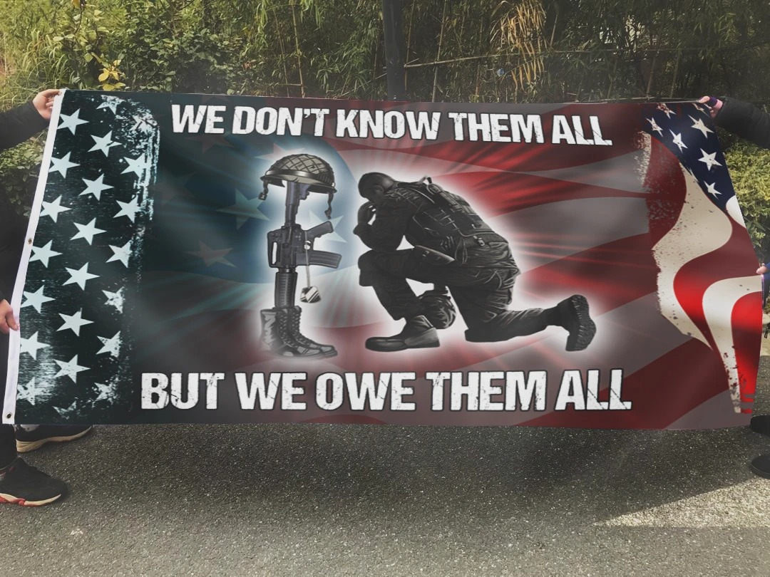 Veteran We Don't Know Them All But We Owe Them All Flag 1Veteran We Don't Know Them All But We Owe Them All Flag 1
