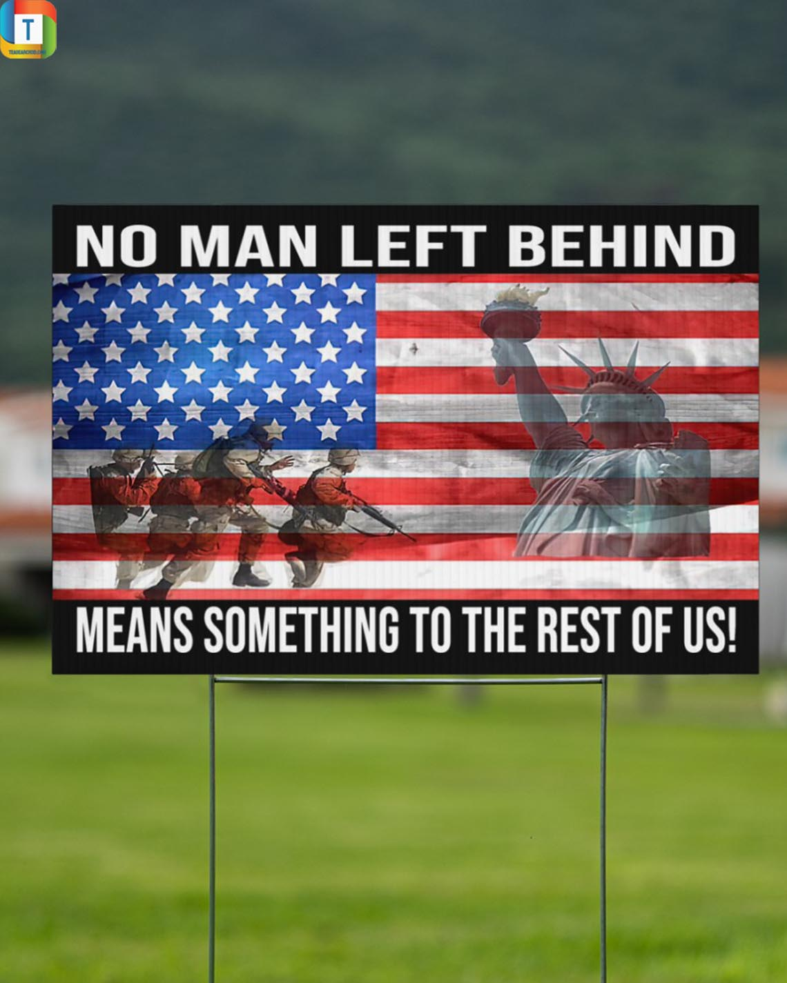 Veteran no man left behind means something to the rest of us yard sign 2