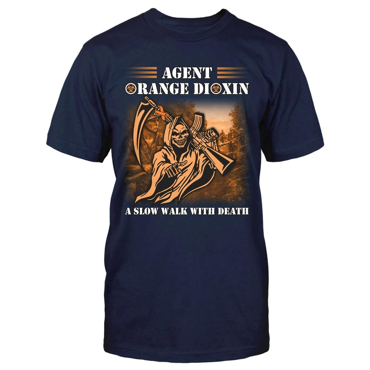Agent Orange Dioxin A Slow Walk With Death Veteran Shirt 3