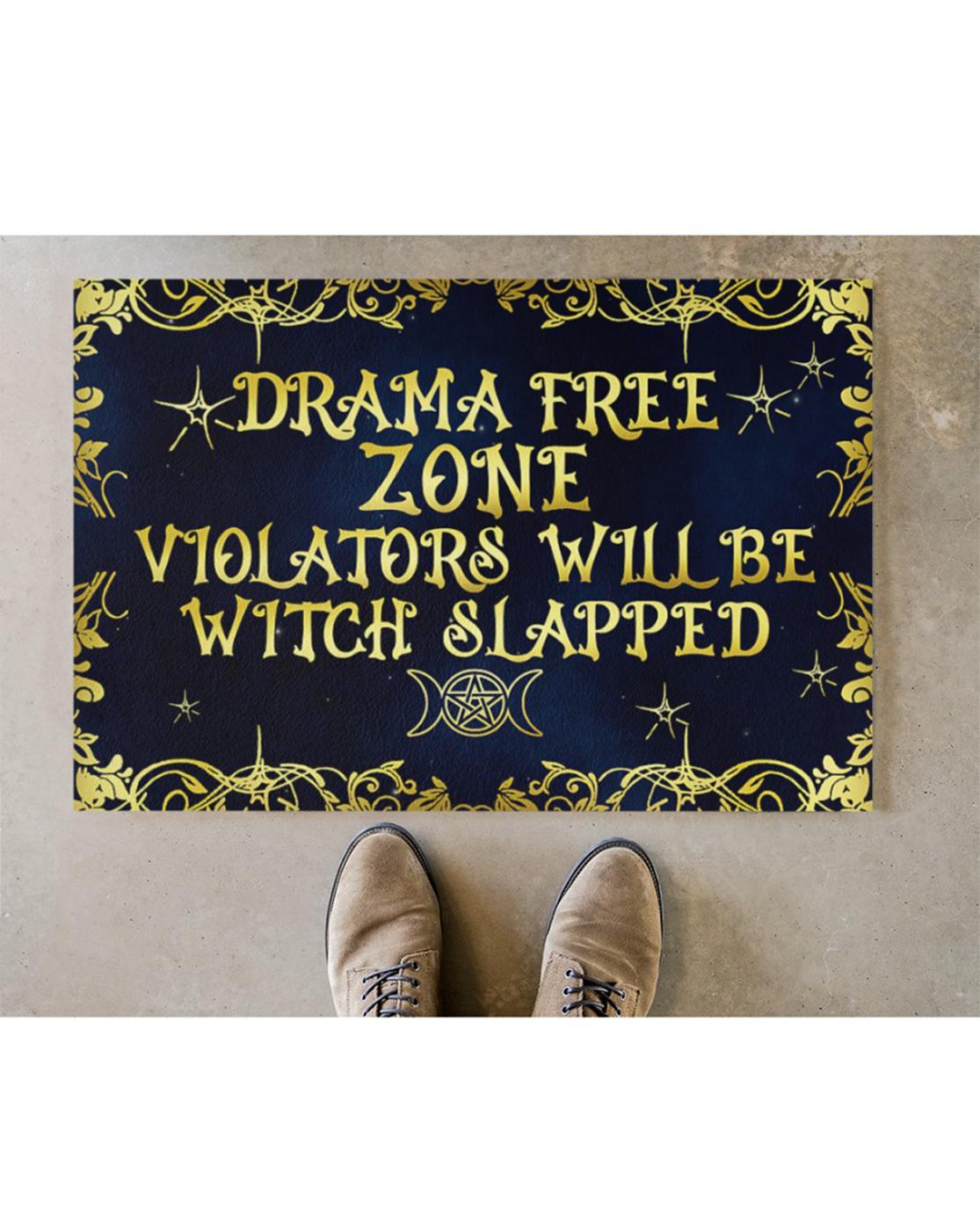 Drama free zone violators will be witch slapped doormat