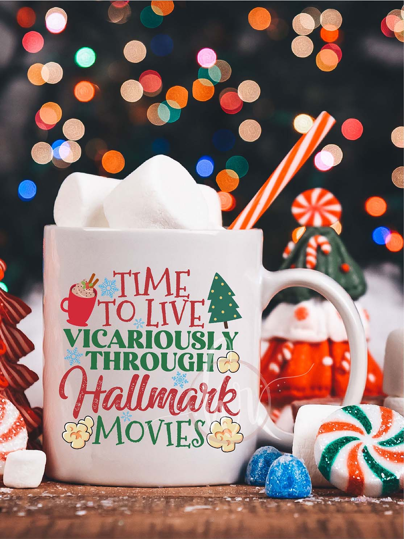 Time to live vicariously through hallmark movies mug