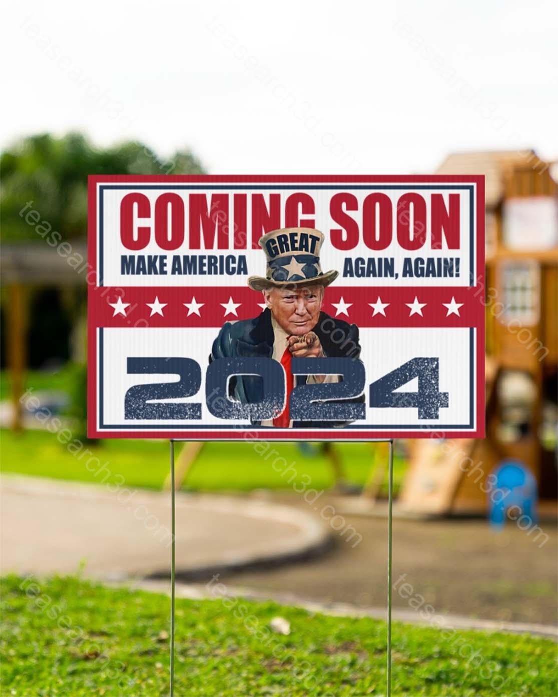 Trump Coming soon Make America great again again 2024 yard signs